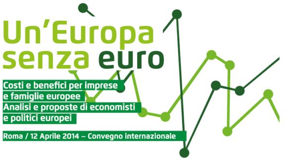 Un'Europa senza euro - evento 2014